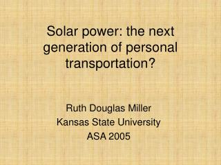 Solar power: the next generation of personal transportation