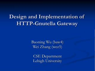 Design and Implementation of  HTTP-Gnutella Gateway