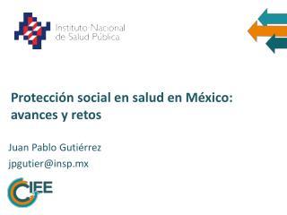 Protección social en salud en México: avances y retos