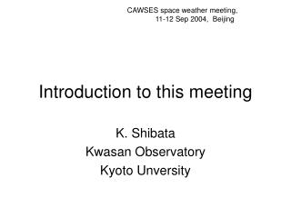 Introduction to this meeting