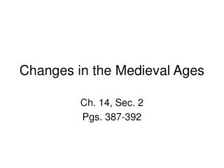 Changes in the Medieval Ages
