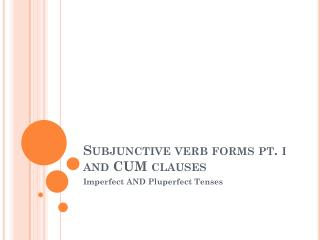 Subjunctive verb forms pt.  i and CUM clauses