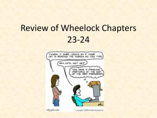 Review of Wheelock Chapters 23-24