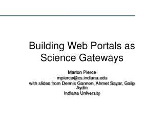 Building Web Portals as Science Gateways