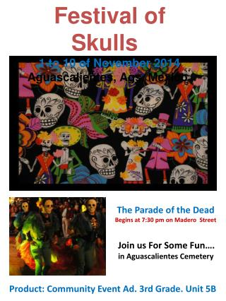 Festival of Skulls 1 to 10 of November 2014   Aguascalientes, Ags. Mexico