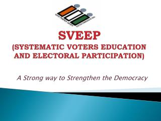 SVEEP (SYSTEMATIC VOTERS EDUCATION AND ELECTORAL PARTICIPATION)