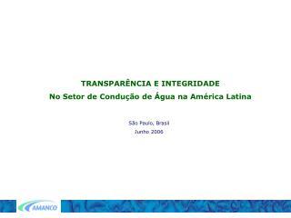 TRANSPARÊNCIA E INTEGRIDADE No Setor de Condução de Água na América Latina