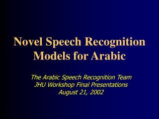 Novel Speech Recognition Models for Arabic