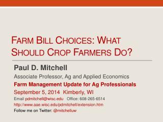 Farm  Bill  Choices: What  Should  Crop Farmers Do ?