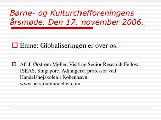 Børne- og Kulturchefforeningens årsmøde. Den 17. november 2006.