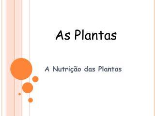 A Nutrição das Plantas