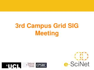 3rd Campus Grid SIG Meeting