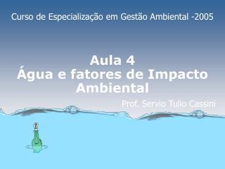 Aula 4 Água e fatores de Impacto Ambiental