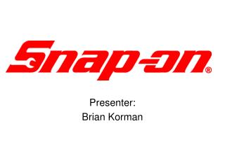 Presenter: Brian Korman