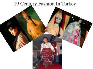 19 Century Fashion In Turkey