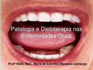 Patologia e Dietoterapia nas Enfermidades Orais