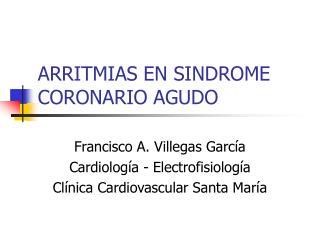 ARRITMIAS EN SINDROME CORONARIO AGUDO