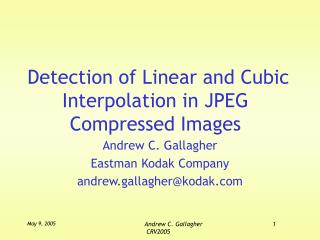 Detection of Linear and Cubic Interpolation in JPEG Compressed Images