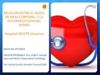 RELACION ENTRE EL INDICE DE MASA CORPORAL  Y LA AUTOPERCEPCION DEL MISMO Hospital ISSSTE Veracruz