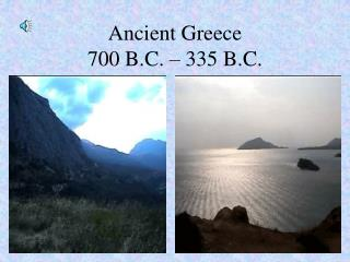 Ancient Greece 700 B.C. – 335 B.C.