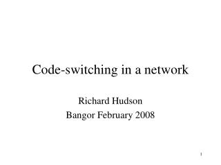 Code-switching in a network