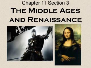 Chapter 11 Section 3 The Middle Ages and Renaissance