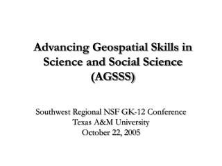 Advancing Geospatial Skills in Science and Social Science (AGSSS)