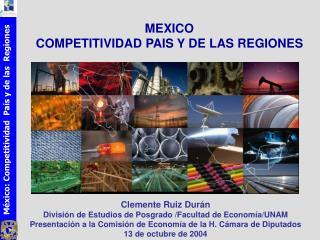 MEXICO COMPETITIVIDAD PAIS Y DE LAS REGIONES