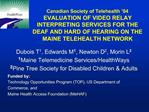 Canadian Society of Telehealth  04 EVALUATION OF VIDEO RELAY INTERPRETING SERVICES FOR THE DEAF AND HARD OF HEARING ON T
