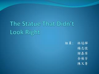 The Statue That Didn�t  Look Right