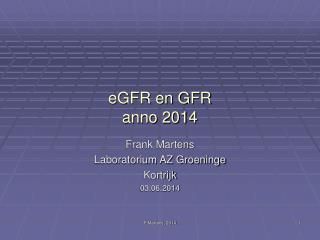 eGFR en GFR anno 2014