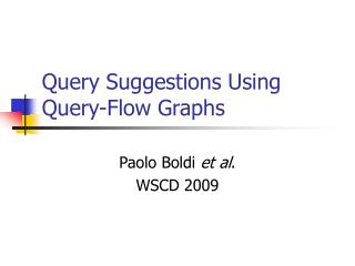 Query Suggestions Using Query-Flow Graphs
