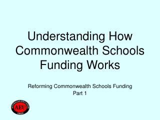 Understanding How Commonwealth Schools Funding Works