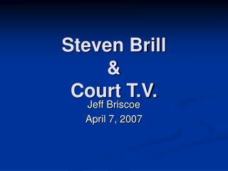 Steven Brill & Court T.V.