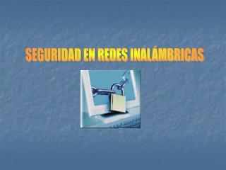 SEGURIDAD EN REDES INALÁMBRICAS