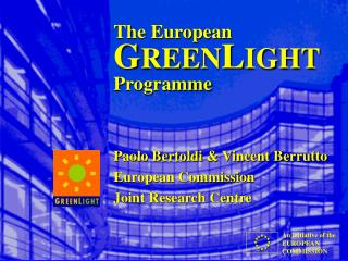 The European G REEN L IGHT Programme