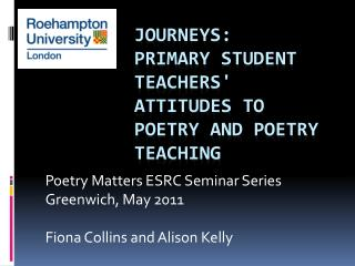 Journeys: PRIMARY Student Teachers' attitudes to poetry and poetry teaching