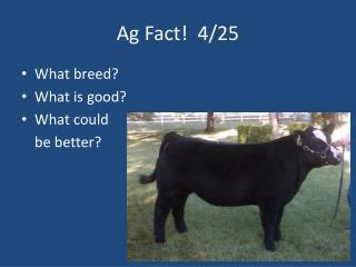 Ag Fact!  4/25