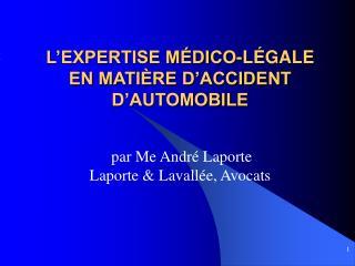 L EXPERTISE M DICO-L GALE  EN MATI RE D ACCIDENT D AUTOMOBILE