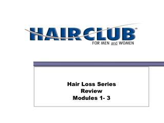 Hair Loss Series Review Modules 1- 3