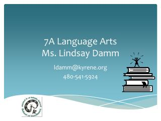 7A Language  Arts  Ms. Lindsay  Damm