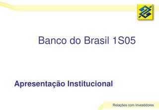Banco do Brasil 1S05