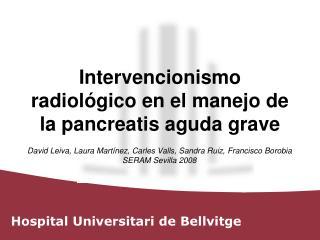 Intervencionismo radiológico en el manejo de la pancreatis aguda grave