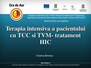 Terapia intensiva a pacientului cu TCC si TVM- tratament HIC