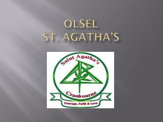Olsel St.  agatha's