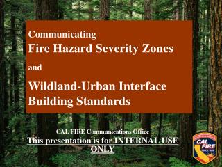 Communicating Fire Hazard Severity Zones and Wildland-Urban Interface  Building Standards