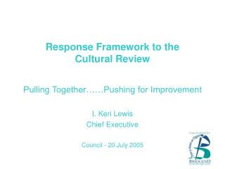 Response Framework to the  Cultural Review