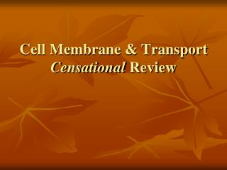 Cell Membrane & Transport  Censational  Review