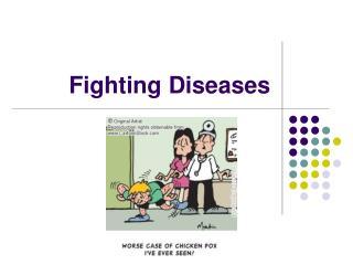 Fighting Diseases