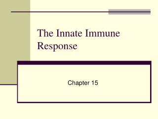 The Innate Immune Response